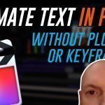 Tutorial: Animate Text in FCPX without Keyframes or Plugins