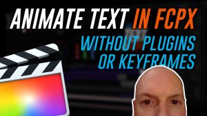 New tutorial! Animate Text in FCPX without Keyframes or Plugins