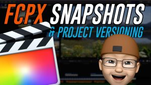 New tutorial! Snapshots & Project Versioning in FCPX