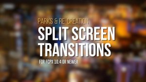 Parks & Re-Creation Split Screen Transitions