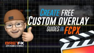 Create Custom Overlay Guides in Final Cut Pro X